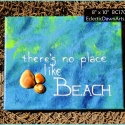 No place like BEACH - original painting - BC1705